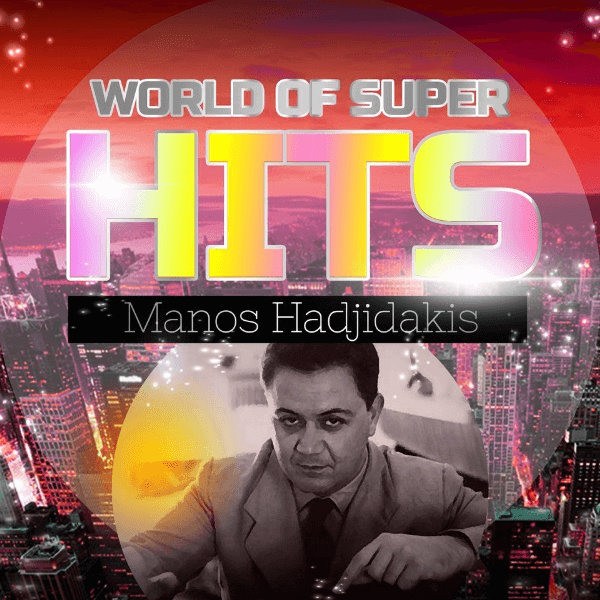 Manos Hadjidakis Best Hits of All Time